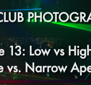 Episode 13 Part 2: Low vs. High ISO & Wide vs. Narrow Aperture